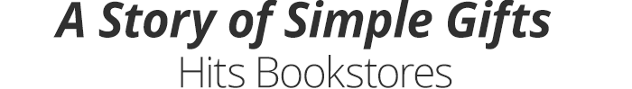 A Story of Simple Gifts Hits Bookstores